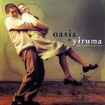 Yiruma, Oasis & Yiruma