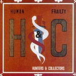 Hunters & Collectors, Human Frailty
