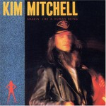 Kim Mitchell, Shakin' Like a Human Being