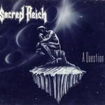 Sacred Reich, A Question
