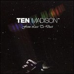 Ten Madison, From Lust to Dust
