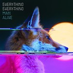 Everything Everything, Man Alive