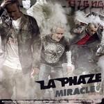 La Phaze, Miracle