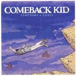 Comeback Kid, Symptoms + Cures