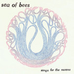 Sea of Bees, Songs for the Ravens