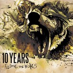 10 Years, Feeding the Wolves