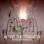 After the Tragedy, The Beautiful Brand New