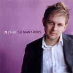 Oli Silk, So Many Ways