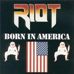 Riot, Born in America