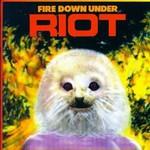 Riot, Fire Down Under