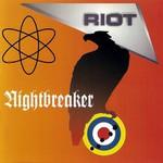 Riot, Nightbreaker