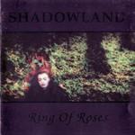 Shadowland, Ring of Roses