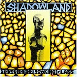 Shadowland, Through the Looking Glass