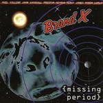 Brand X, Missing Period