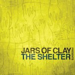 Jars of Clay, The Shelter