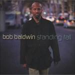 Bob Baldwin, Standing Tall
