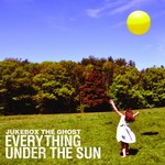 Jukebox the Ghost, Everything Under the Sun