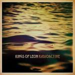 Kings of Leon, Radioactive