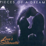 Pieces of a Dream, Love's Silhouette