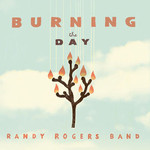 Randy Rogers Band, Burning The Day mp3