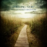 Thriving Ivory, Through Yourself and Back Again mp3