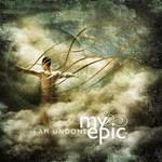 My Epic, I Am Undone