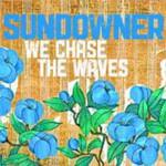 Sundowner, We Chase the Waves