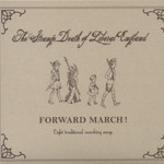 The Strange Death of Liberal England, Forward March! Eight Traditional Marching Songs