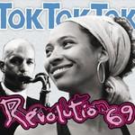 Tok Tok Tok, Revolution 69