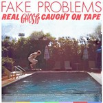 Fake Problems, Real Ghosts Caught on Tape