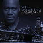 Will Downing, Lust, Love & Lies