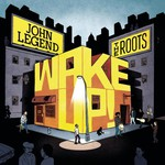 John Legend & The Roots, Wake Up!