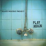 The Black Noodle Project, Play Again