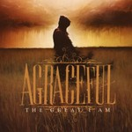 Agraceful, The Great I Am