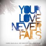 Jesus Culture, Your Love Never Fails