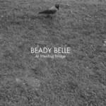 Beady Belle, At Welding Bridge