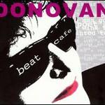 Donovan, Beat Cafe