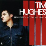 Tim Hughes, Holding Nothing Back
