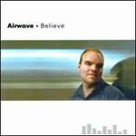 Airwave, Believe