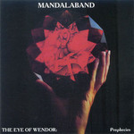 Mandalaband, The Eye Of Wendor: Prophecies
