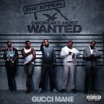 Gucci Mane, The Appeal: Georgia's Most Wanted