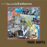 The Successful Failures, Three Nights
