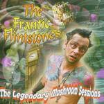 Frantic Flintstones, The Legendary Mushroom Sessions