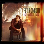 Peter Cincotti, East of Angel Town (Deluxe Edition)