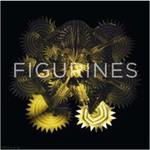 Figurines, Figurines