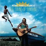 Michael Franti & Spearhead, The Sound of Sunshine
