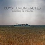 Boys Climbing Ropes, Except For The Darkness