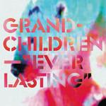 Grandchildren, Everlasting