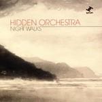 Hidden Orchestra, Night Walks