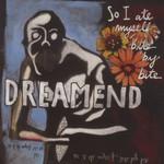 Dreamend, So I Ate Myself Bite by Bite